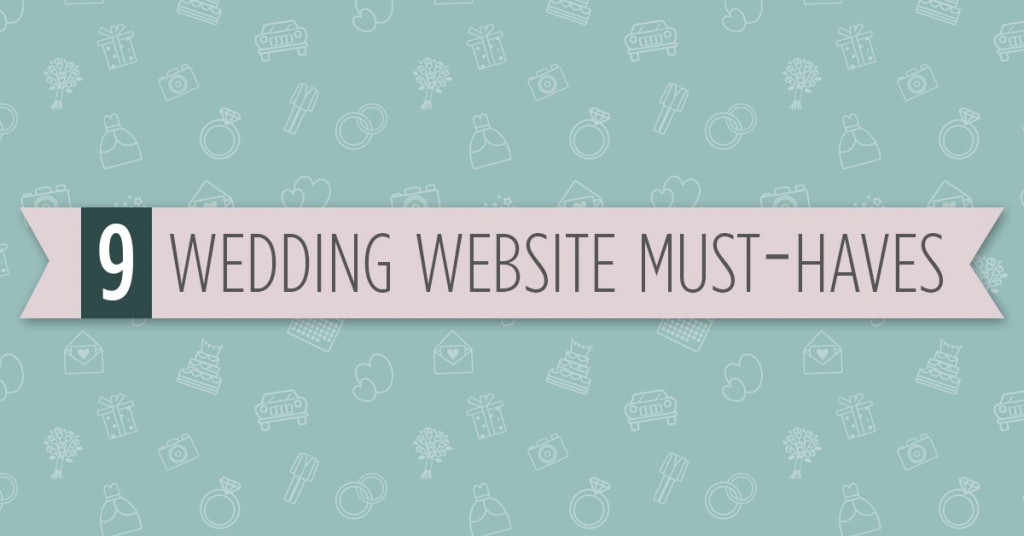 9 Things your wedding guests NEED to see on your wedding website